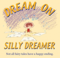 The official logo for DREAM ON, SILLY DREAMER is far from silly.