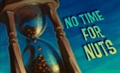 NO TIME FOR NUTS title screen